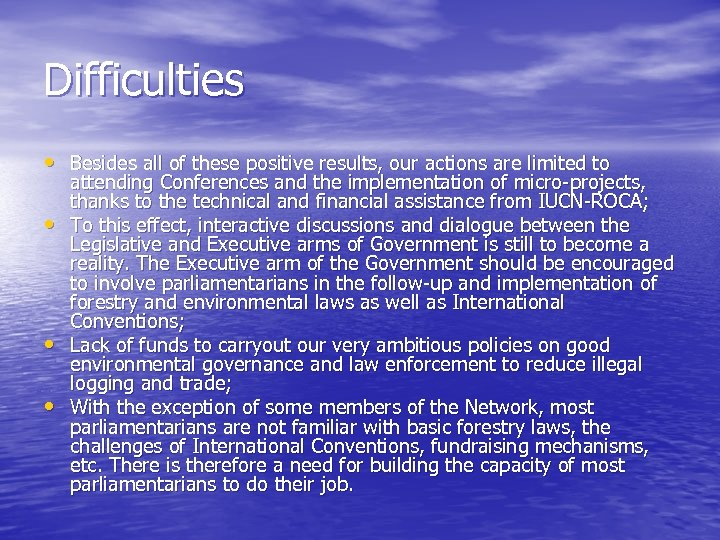 Difficulties • Besides all of these positive results, our actions are limited to •