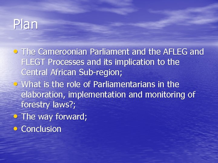 Plan • The Cameroonian Parliament and the AFLEG and • • • FLEGT Processes