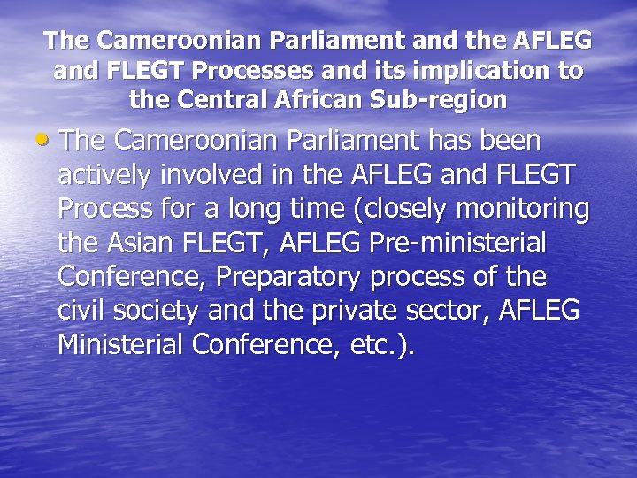 The Cameroonian Parliament and the AFLEG and FLEGT Processes and its implication to the