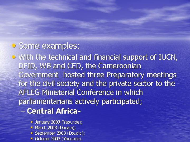 • Some examples: • With the technical and financial support of IUCN, DFID,