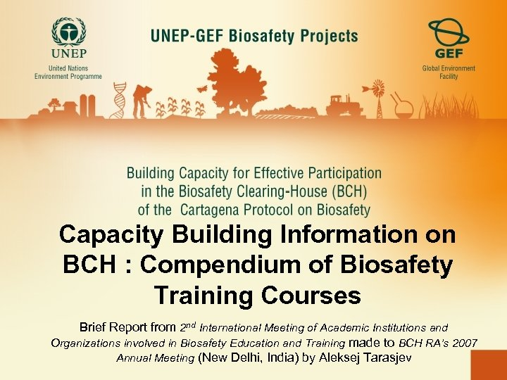 Capacity Building Information on BCH : Compendium of Biosafety Training Courses Brief Report from