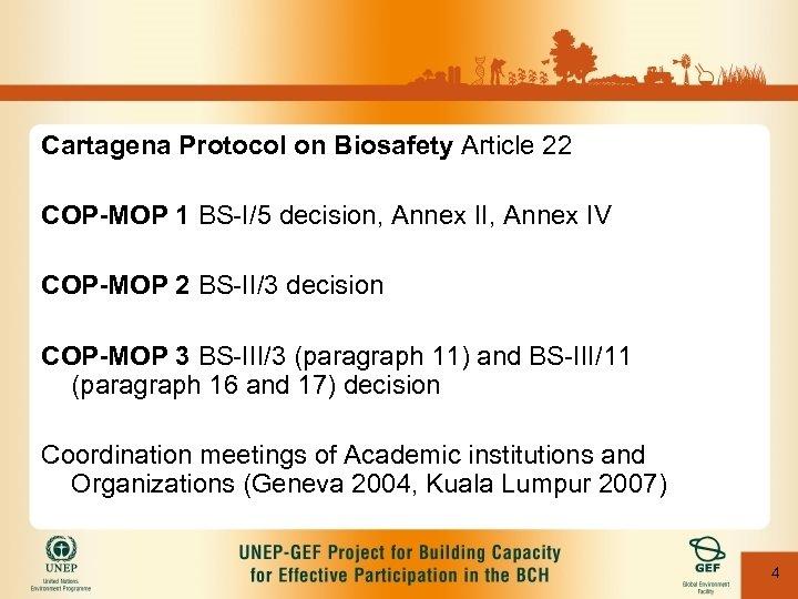 Cartagena Protocol on Biosafety Article 22 COP-MOP 1 BS-I/5 decision, Annex II, Annex IV