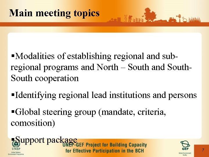 Main meeting topics §Modalities of establishing regional and subregional programs and North – South