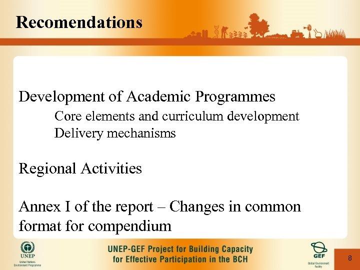 Recomendations Development of Academic Programmes Core elements and curriculum development Delivery mechanisms Regional Activities