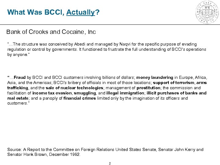 "What Was BCCI, Actually? Bank of Crooks and Cocaine, Inc ""…The structure was conceived"