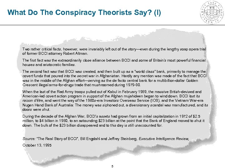 What Do The Conspiracy Theorists Say? (I) Two rather critical facts, however, were invariably