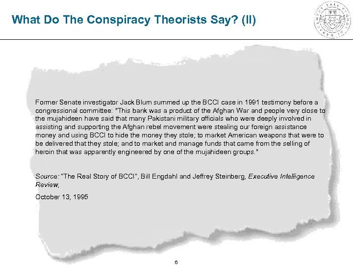 What Do The Conspiracy Theorists Say? (II) Former Senate investigator Jack Blum summed up