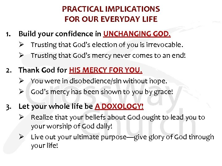 PRACTICAL IMPLICATIONS FOR OUR EVERYDAY LIFE 1. Build your confidence in UNCHANGING GOD. Ø