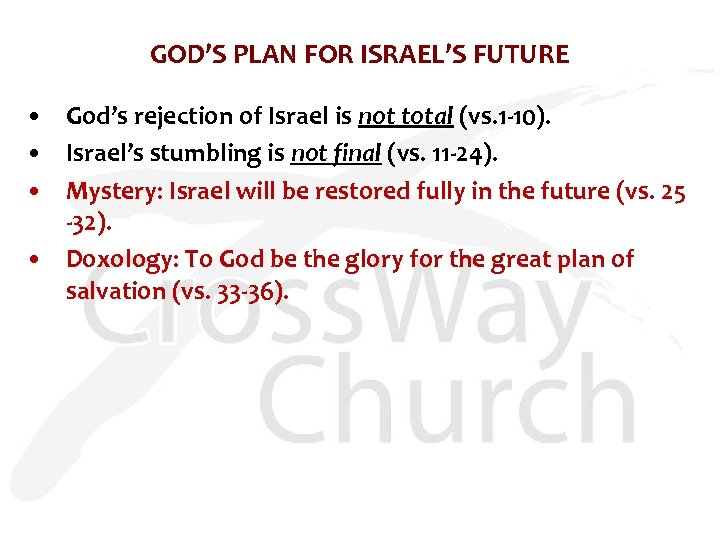 GOD'S PLAN FOR ISRAEL'S FUTURE • God's rejection of Israel is not total (vs.