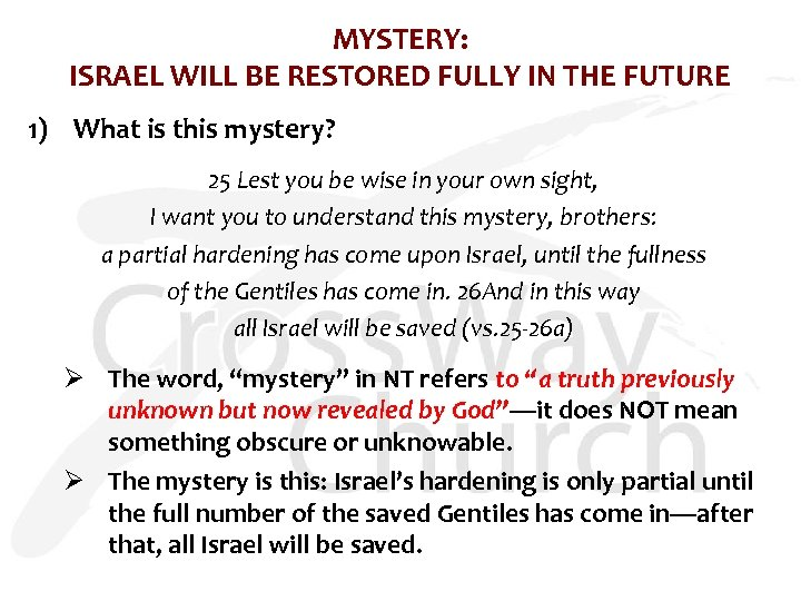 MYSTERY: ISRAEL WILL BE RESTORED FULLY IN THE FUTURE 1) What is this mystery?