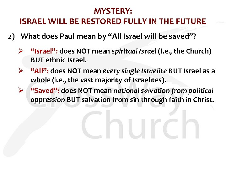 MYSTERY: ISRAEL WILL BE RESTORED FULLY IN THE FUTURE 2) What does Paul mean
