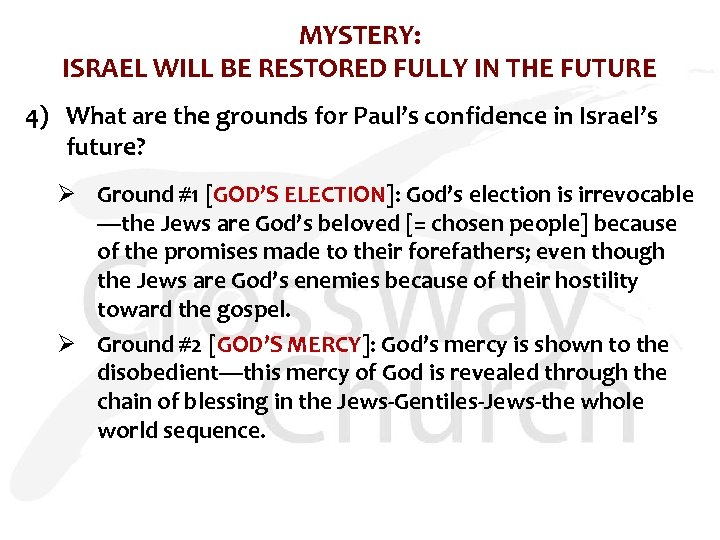 MYSTERY: ISRAEL WILL BE RESTORED FULLY IN THE FUTURE 4) What are the grounds