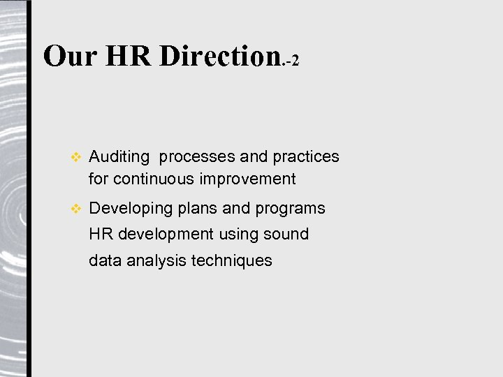 Our HR Direction. -2 v Auditing processes and practices for continuous improvement v Developing
