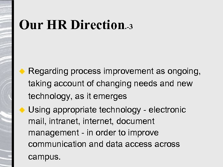 Our HR Direction. -3 u Regarding process improvement as ongoing, taking account of changing