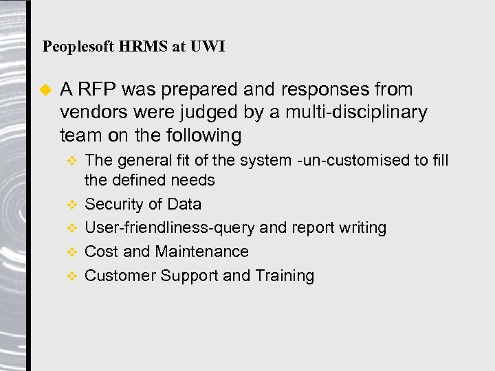 Peoplesoft HRMS at UWI u A RFP was prepared and responses from vendors were