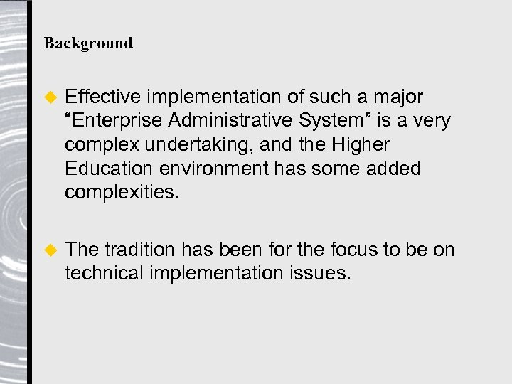 """Background u Effective implementation of such a major """"Enterprise Administrative System"""" is a very"""