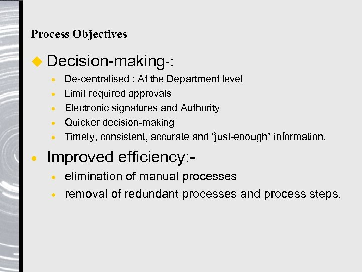 Process Objectives u Decision-making-: · · · De-centralised : At the Department level Limit
