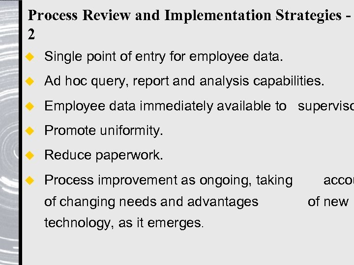 Process Review and Implementation Strategies 2 u Single point of entry for employee data.