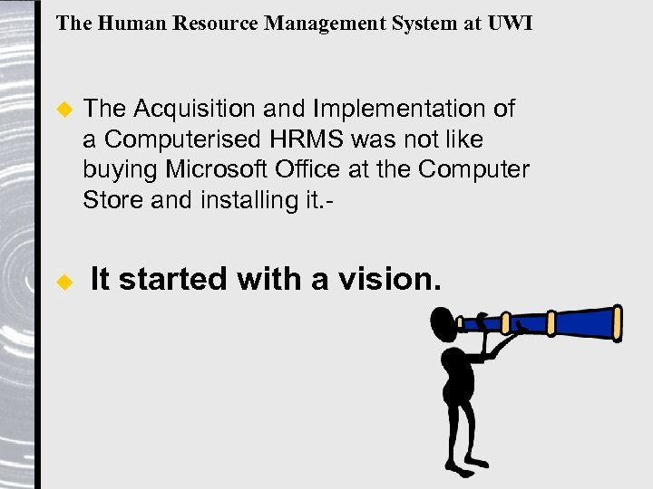 The Human Resource Management System at UWI u u The Acquisition and Implementation of