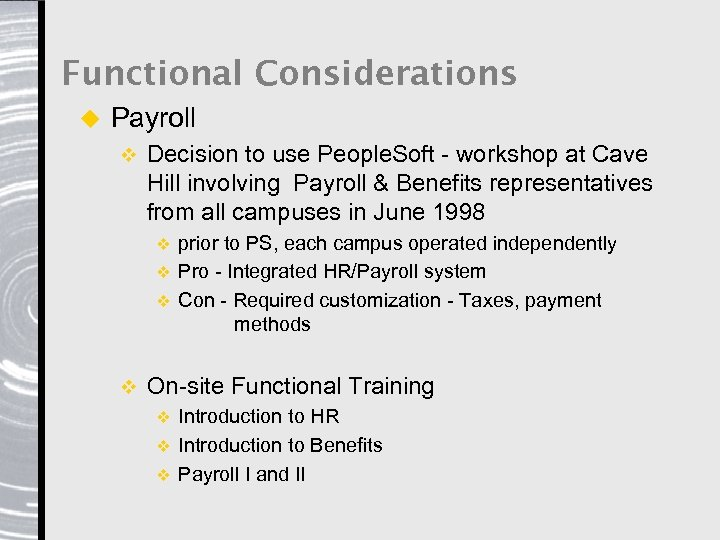 Functional Considerations u Payroll v Decision to use People. Soft - workshop at Cave