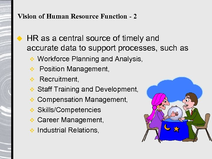Vision of Human Resource Function - 2 u HR as a central source of