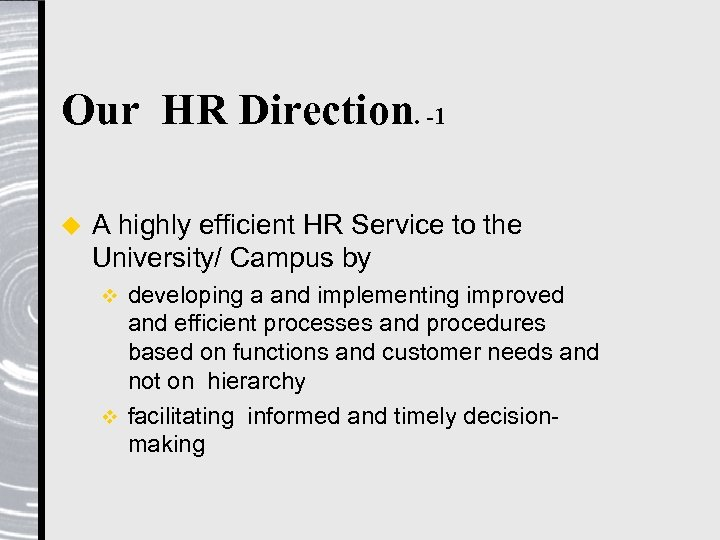 Our HR Direction. -1 u A highly efficient HR Service to the University/ Campus