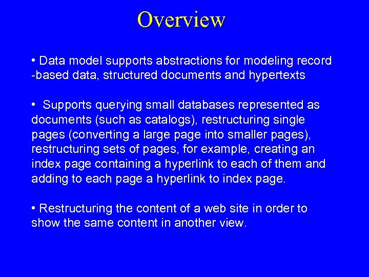Overview • Data model supports abstractions for modeling record -based data, structured documents and