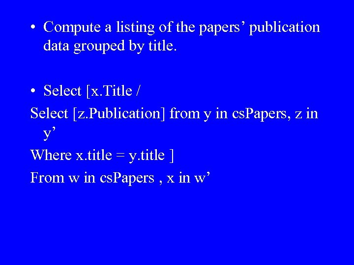 • Compute a listing of the papers' publication data grouped by title. •