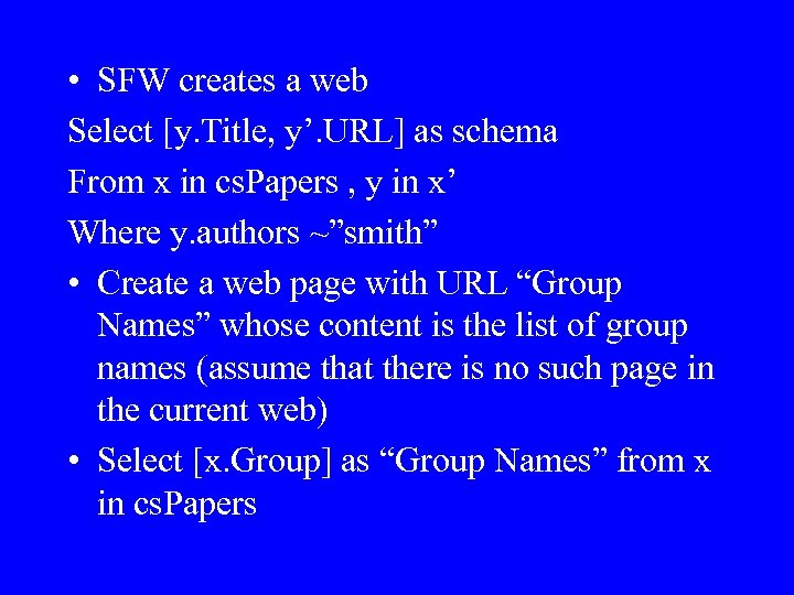 • SFW creates a web Select [y. Title, y'. URL] as schema From