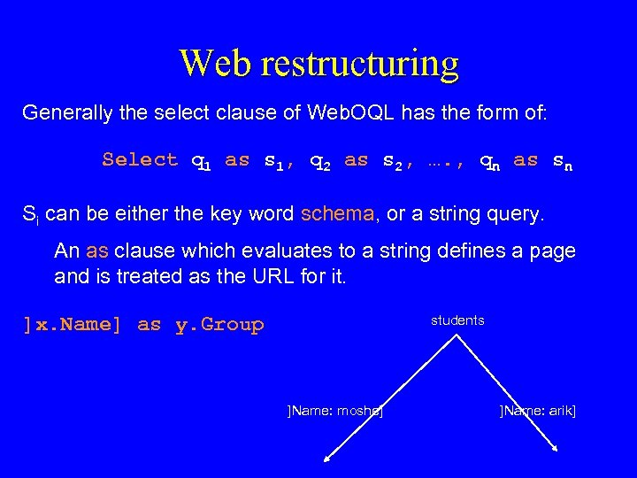 Web restructuring Generally the select clause of Web. OQL has the form of: Select
