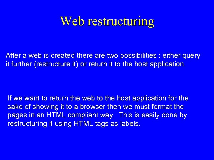 Web restructuring After a web is created there are two possibilities : either query