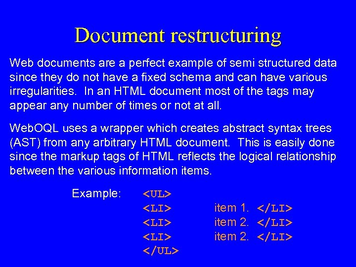 Document restructuring Web documents are a perfect example of semi structured data since they