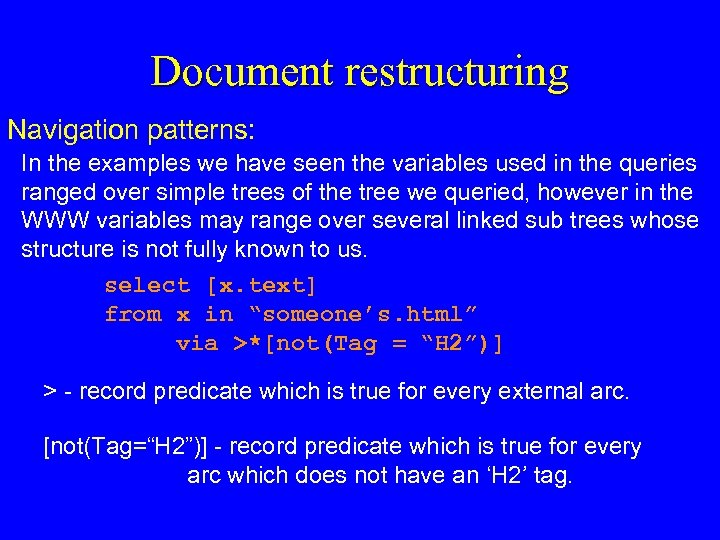 Document restructuring Navigation patterns: In the examples we have seen the variables used in