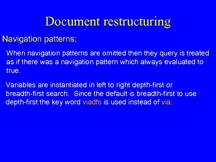 Document restructuring Navigation patterns: When navigation patterns are omitted then they query is treated