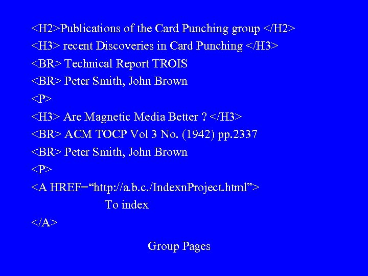 <H 2>Publications of the Card Punching group </H 2> <H 3> recent Discoveries in