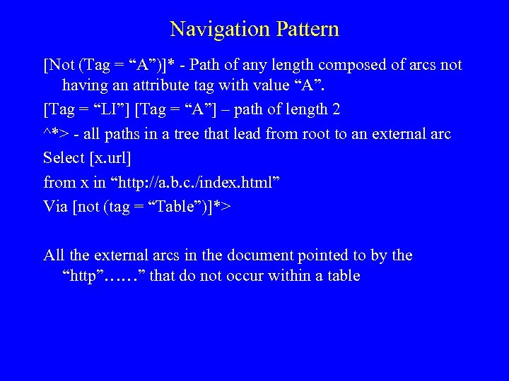 """Navigation Pattern [Not (Tag = """"A"""")]* - Path of any length composed of arcs"""