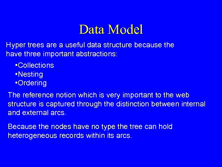 Data Model Hyper trees are a useful data structure because the have three important