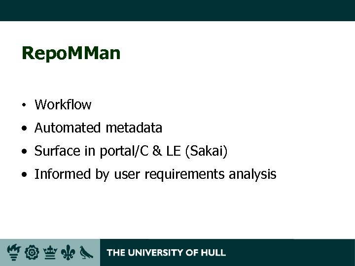 Repo. MMan • Workflow • Automated metadata • Surface in portal/C & LE (Sakai)