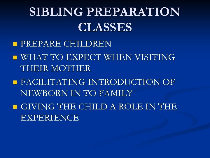 SIBLING PREPARATION CLASSES PREPARE CHILDREN n WHAT TO EXPECT WHEN VISITING THEIR MOTHER n