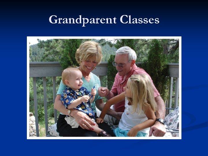 Grandparent Classes