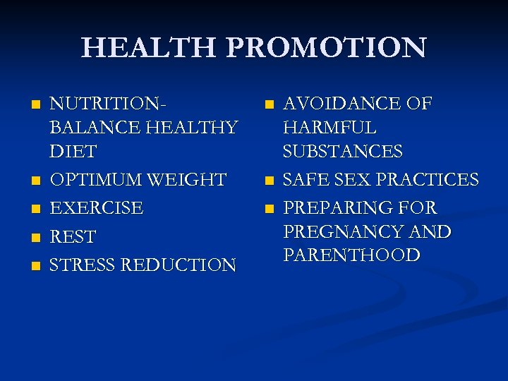HEALTH PROMOTION n n n NUTRITIONBALANCE HEALTHY DIET OPTIMUM WEIGHT EXERCISE REST STRESS REDUCTION