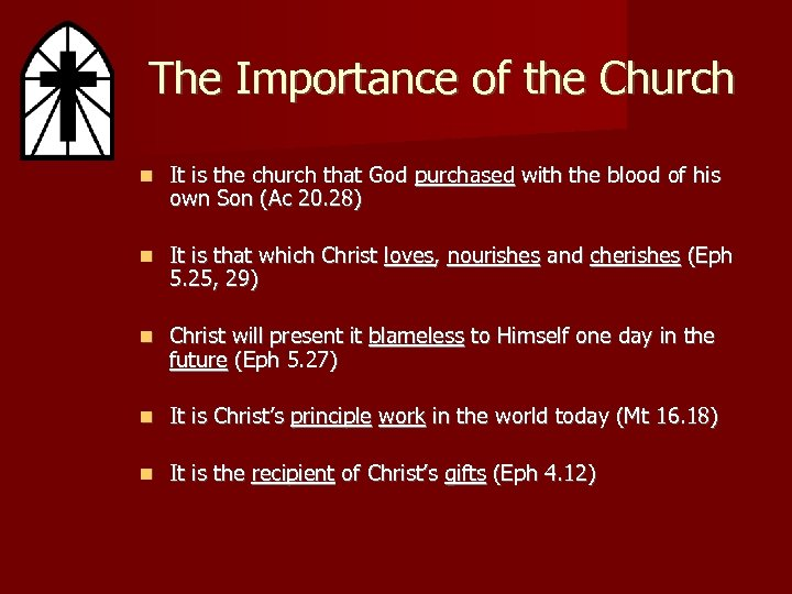 The Importance of the Church It is the church that God purchased with the