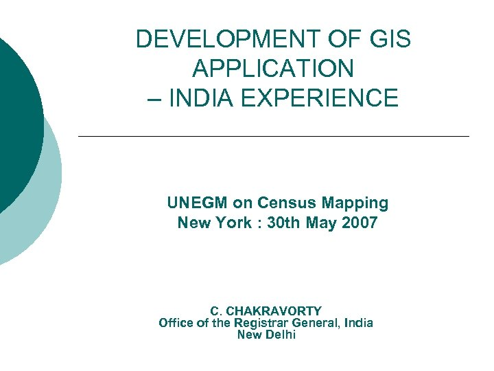 DEVELOPMENT OF GIS APPLICATION – INDIA EXPERIENCE UNEGM on Census Mapping New York :