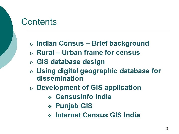 Contents o o o Indian Census – Brief background Rural – Urban frame for