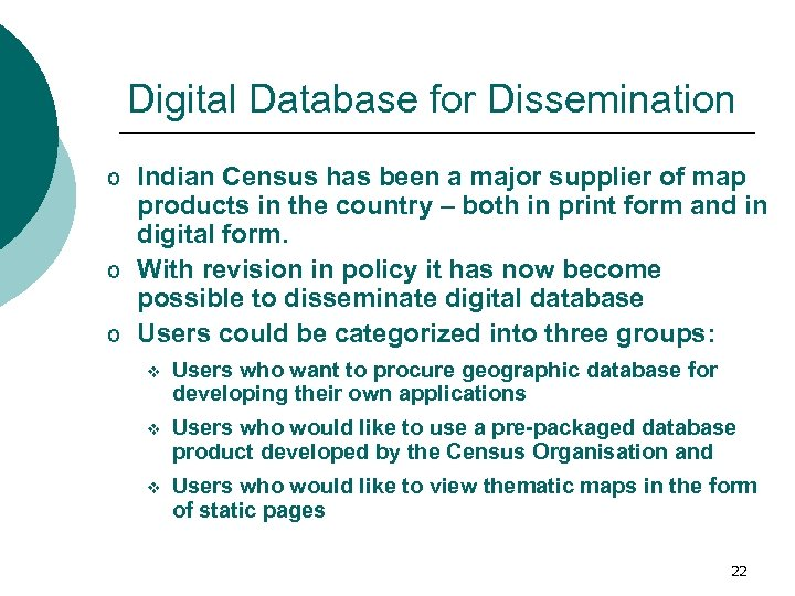 Digital Database for Dissemination o Indian Census has been a major supplier of map