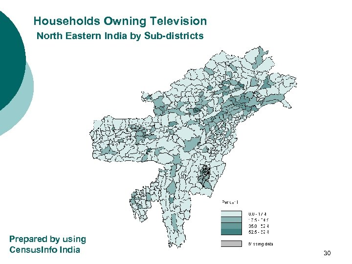 Households Owning Television North Eastern India by Sub-districts Prepared by using Census. Info India
