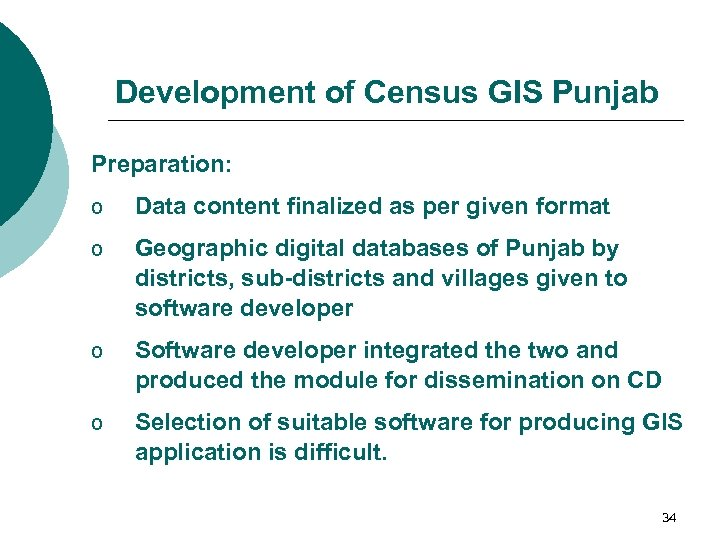 Development of Census GIS Punjab Preparation: o Data content finalized as per given format