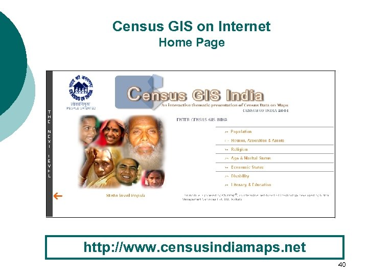Census GIS on Internet Home Page http: //www. censusindiamaps. net 40