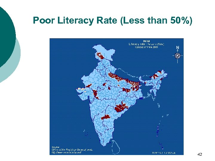 Poor Literacy Rate (Less than 50%) 42