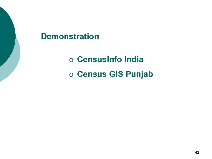 Demonstration o Census. Info India o Census GIS Punjab 43